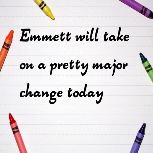 Emmett will take on a pretty major change today