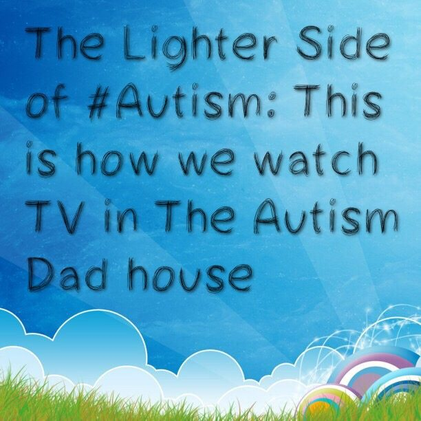 The Lighter Side of #Autism: This is how we watch TV in The Autism Dad house