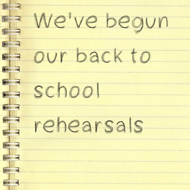 We've begun our back to school rehearsals