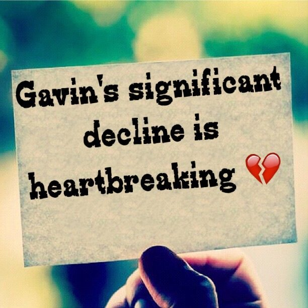 Gavin's significant decline is heartbreaking