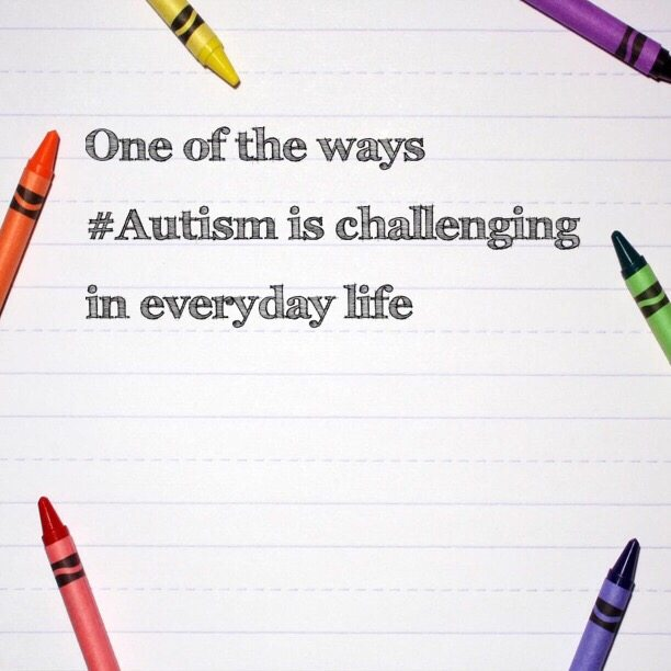 One of the ways #Autism is challenging in everyday life