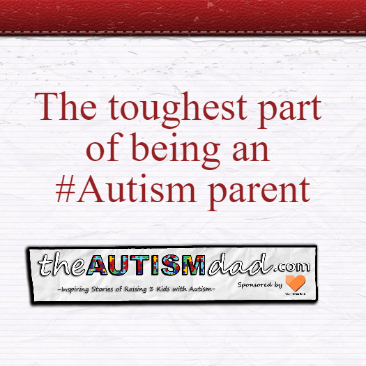 The toughest part of being an #Autism parent