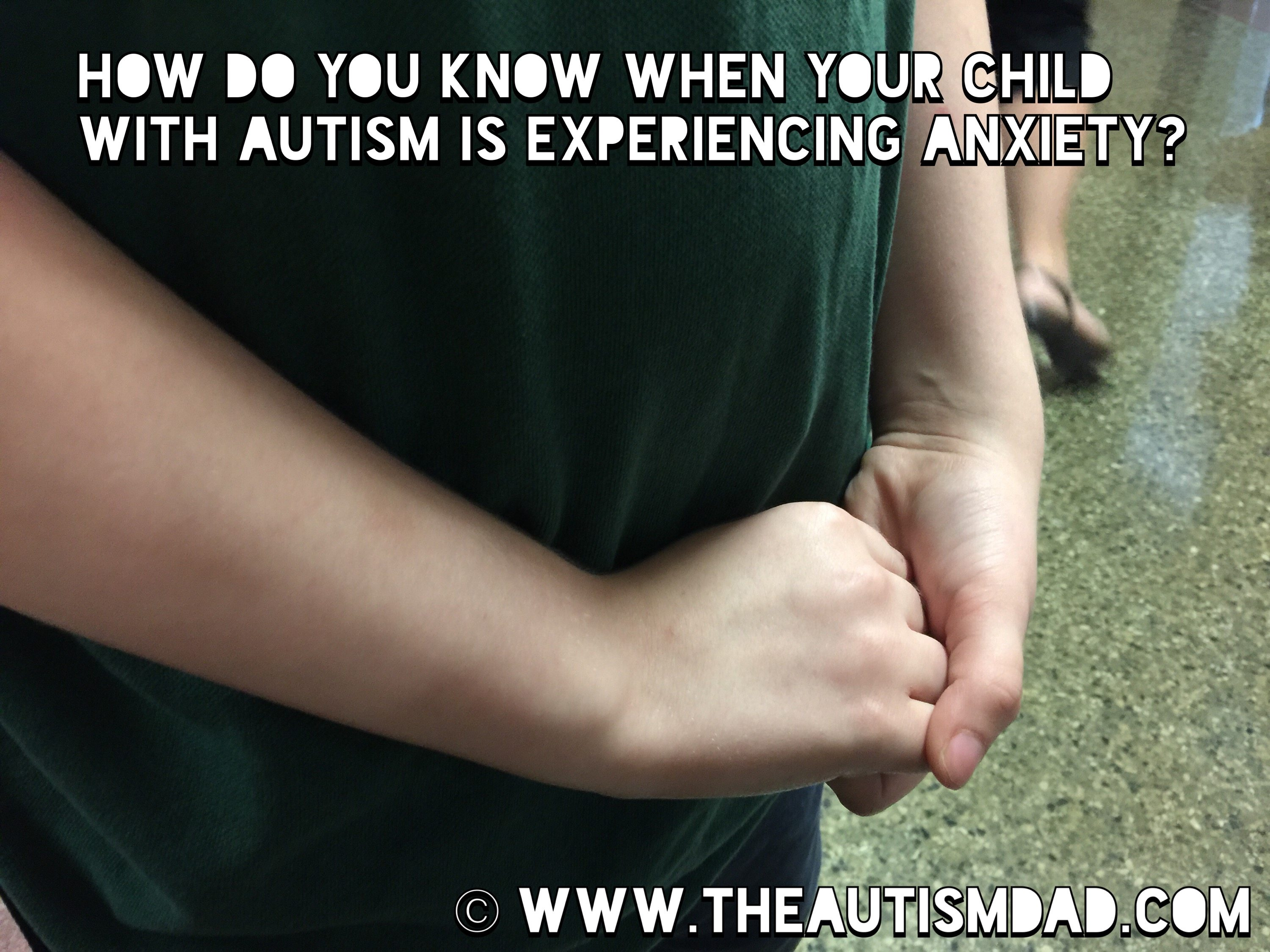 How do you know when your child with #Autism is experiencing anxiety?