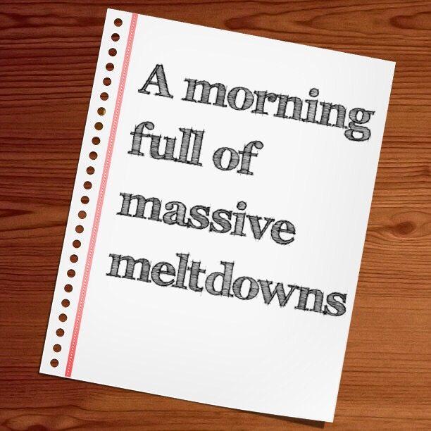 A morning full of massive meltdowns