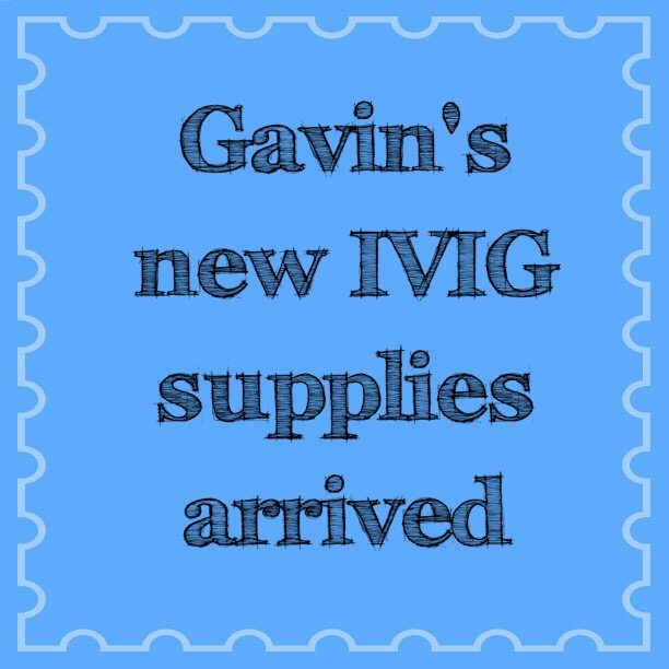 Gavin's new IVIG supplies arrived