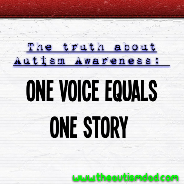 The truth about #Autism Awareness: One voice equals one story