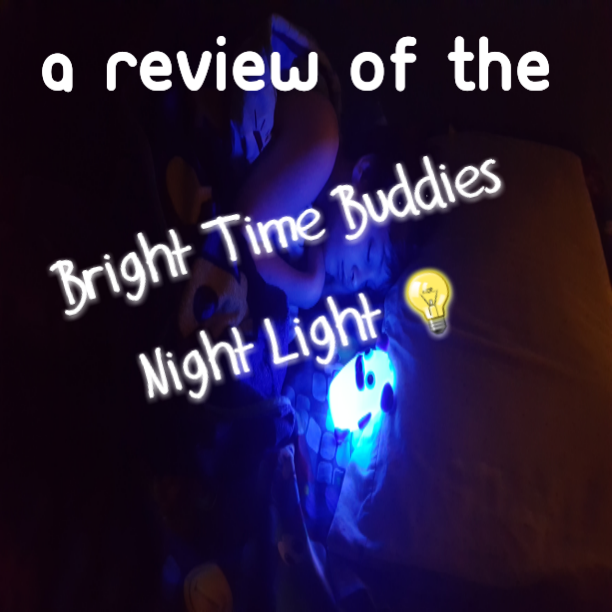 (Review)  Bright Time Buddies – Night Time Lamp