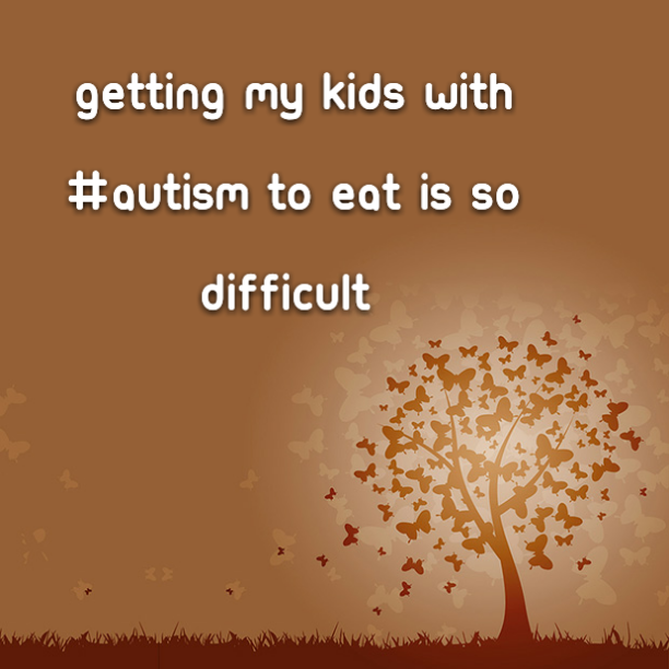 Getting my kids with #Autism to eat is so difficult