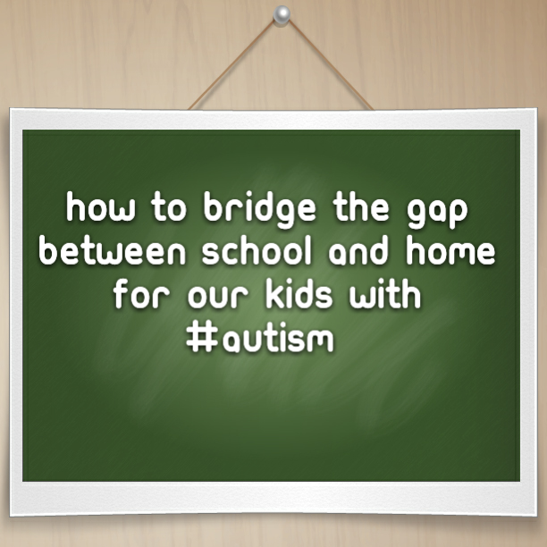 How to bridge the gap between school and home for our kids with #Autism