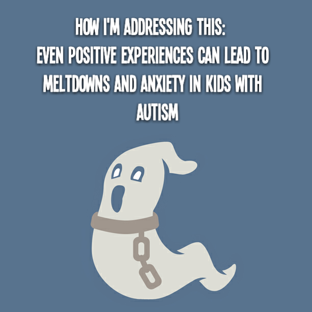 HOW I'M ADDRESSING THIS: Even great things can lead to meltdowns and anxiety in kids with #Autism