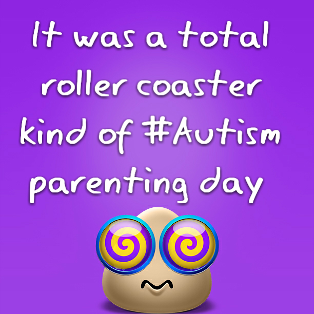 It was a total roller coaster kind of #Autism parenting day