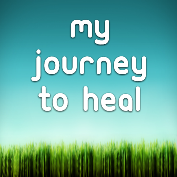 My journey to heal