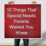 10 Things That Special Needs Parents Wished You Knew