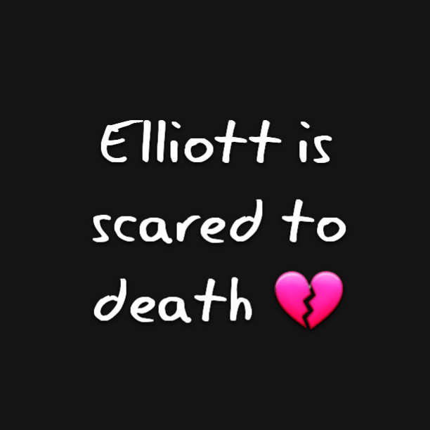 Elliott is scared to death :(