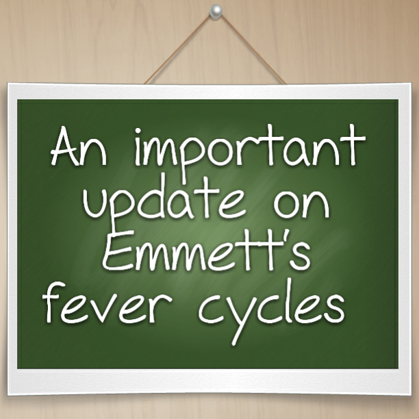An important update on Emmett's fever cycles