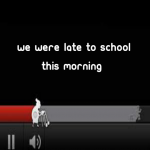 We were late to school this morning