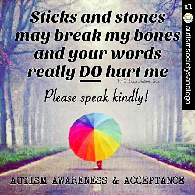 From my friends @autismsocietysandiego Kindness matters and words can hurt My good friends @autismsocietysandiego Shared this awesome image today and I wanted to share it and help spread the word.