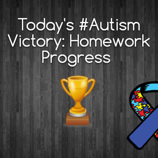 Today's #Autism Victory: Homework Progress