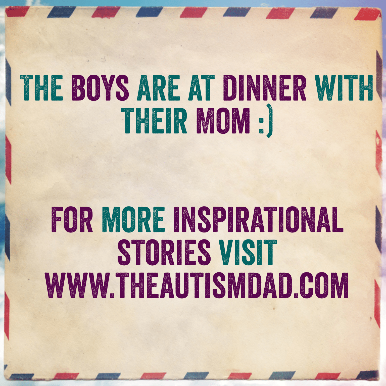 The boys are at dinner with their Mom :)