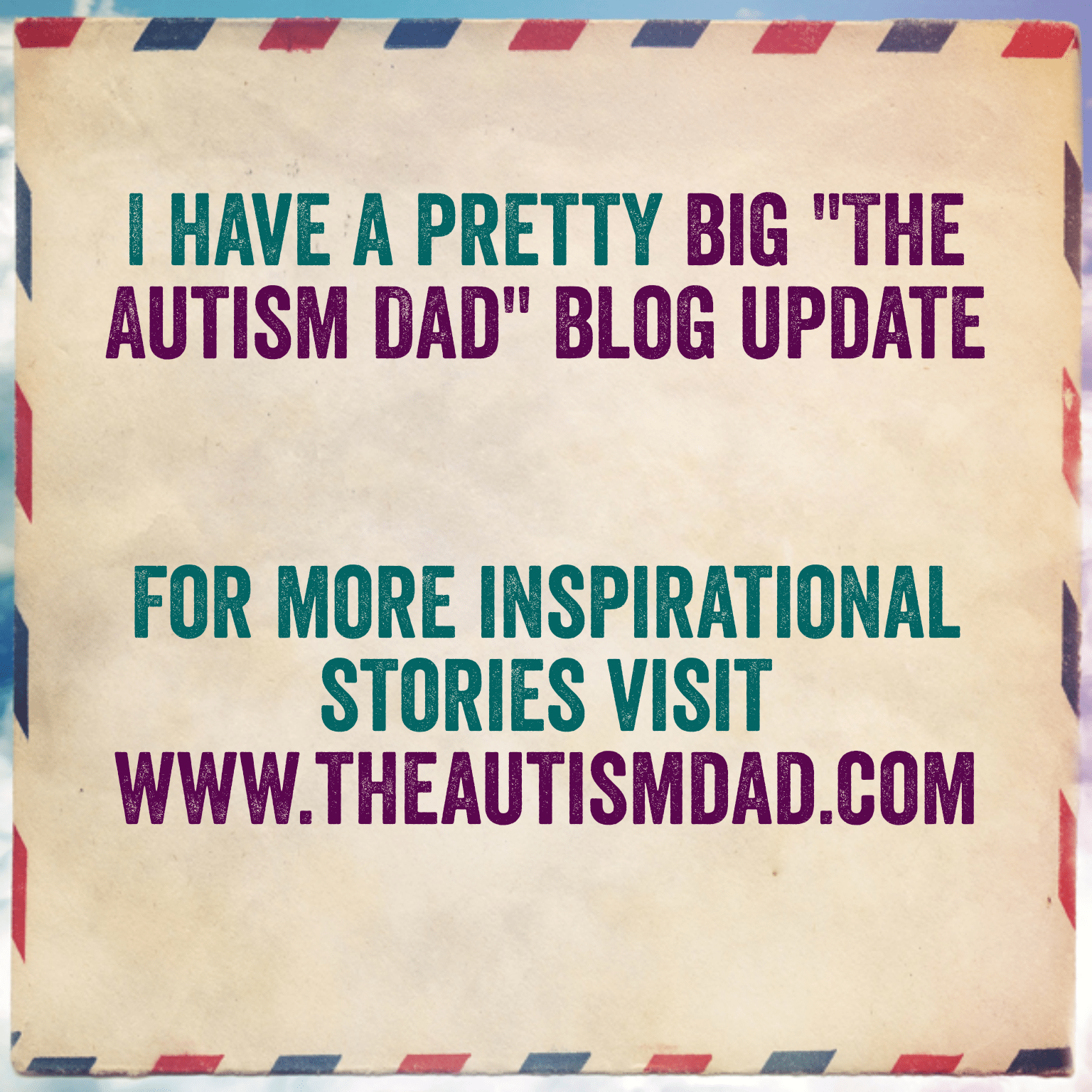 "I have a pretty big ""The Autism Dad"" blog update"