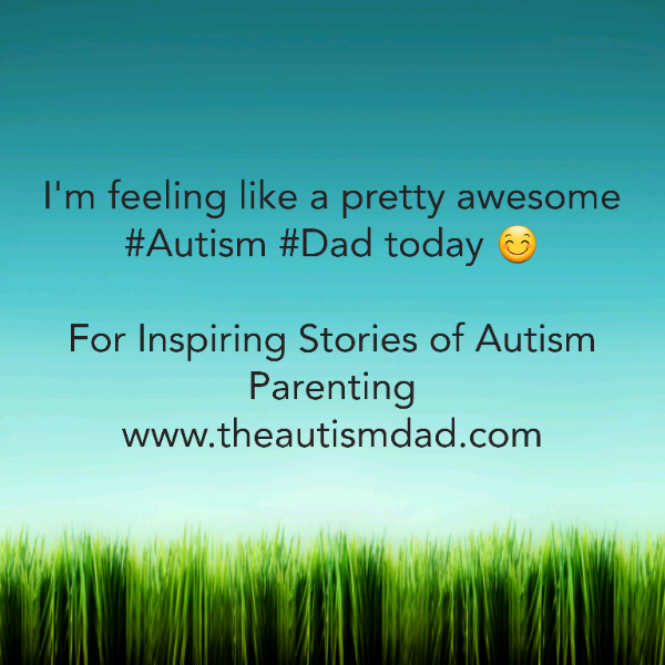 I'm feeling like a pretty awesome #Autism #Dad today