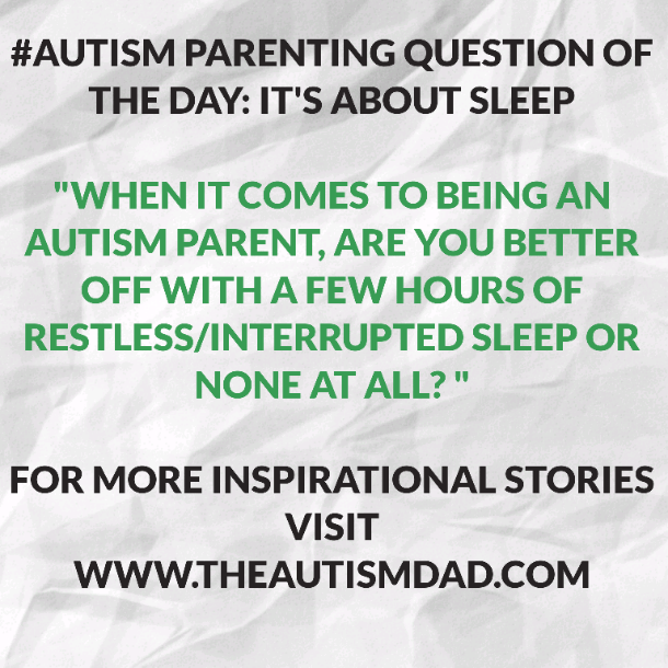 #Autism Parenting Question of The Day: It's about sleep