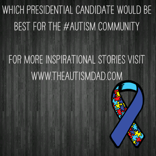 Which Presidential Candidate Would Be Best For The #Autism Community