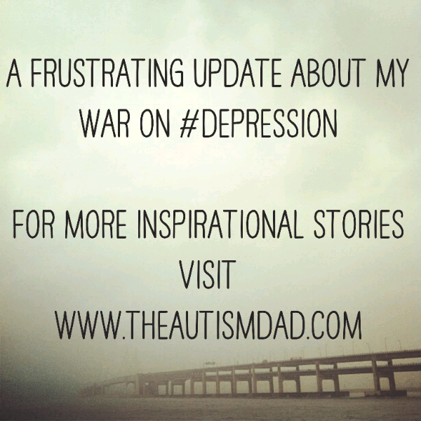 A frustrating update about my war on #depression