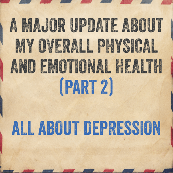 A major update about my overall physical and emotional health (part 2)