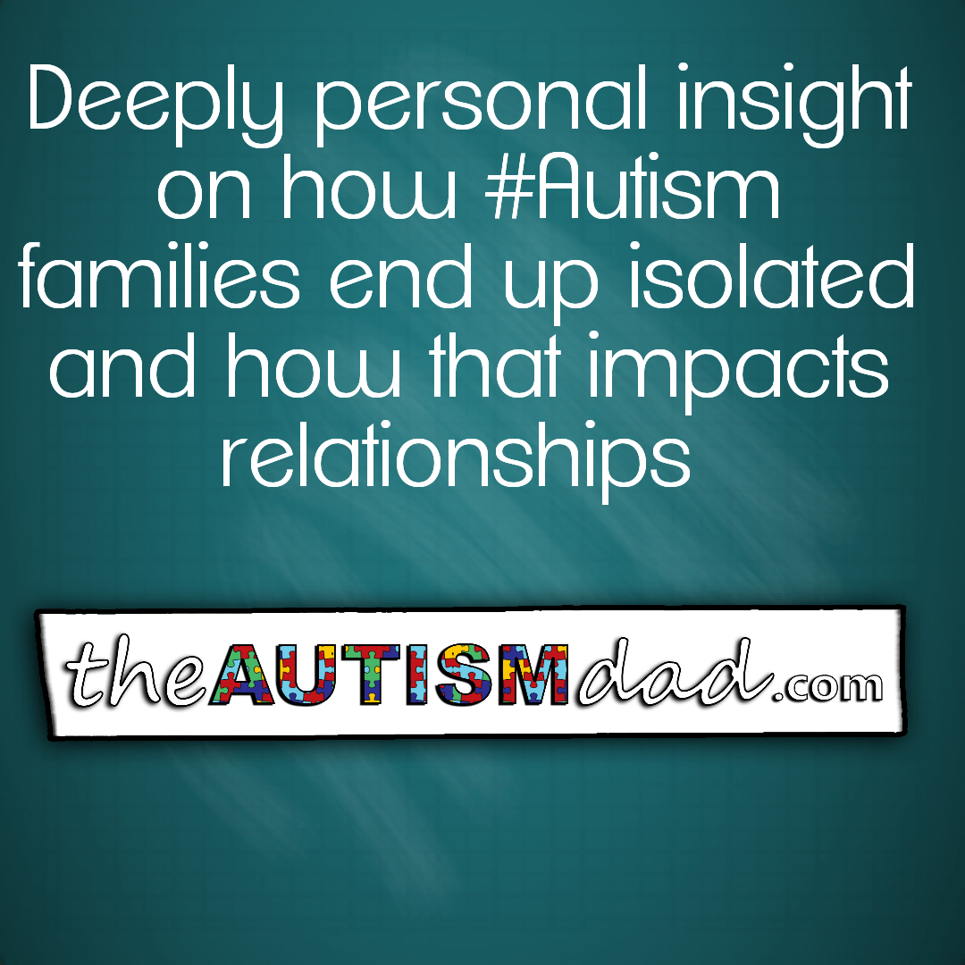 Deeply personal insight on how #Autism families end up isolated and how that impacts relationships