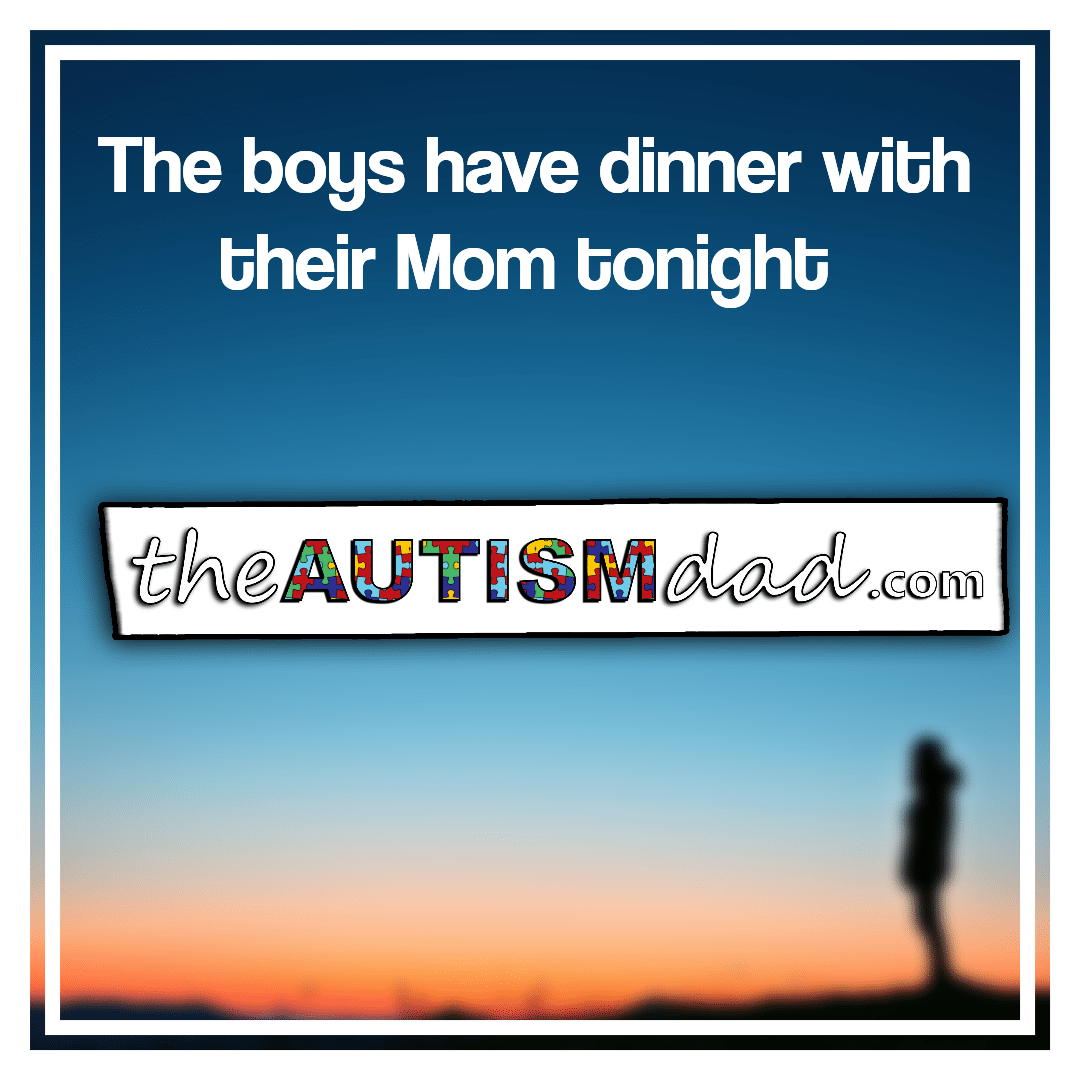 The boys have dinner with their Mom tonight