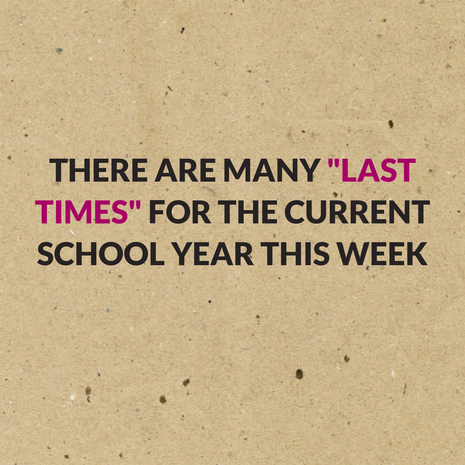 "There are many ""last times"" for the current school year this week"