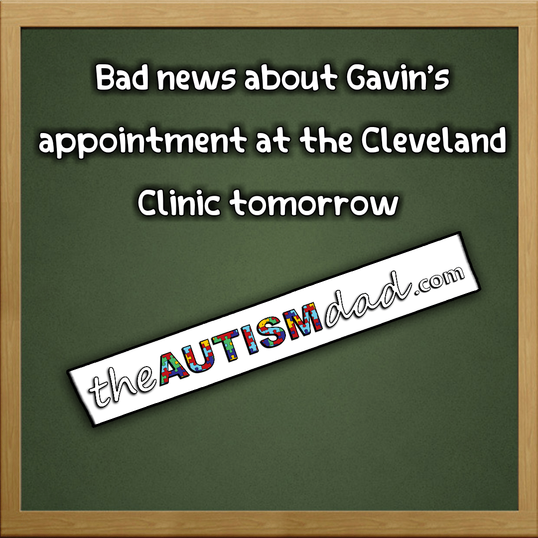 Bad news about Gavin's appointment at the Cleveland Clinic tomorrow
