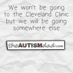 We won't be going to the Cleveland Clinic but we will be going somewhere else
