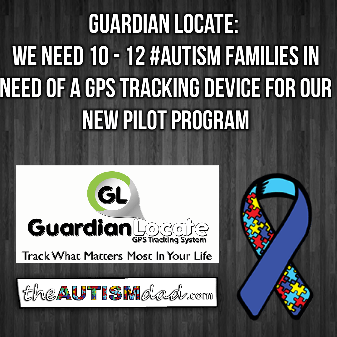 Guardian Locate: We need 10 – 12 Families in need of a GPS tracking device for their child with #Autism who wanders
