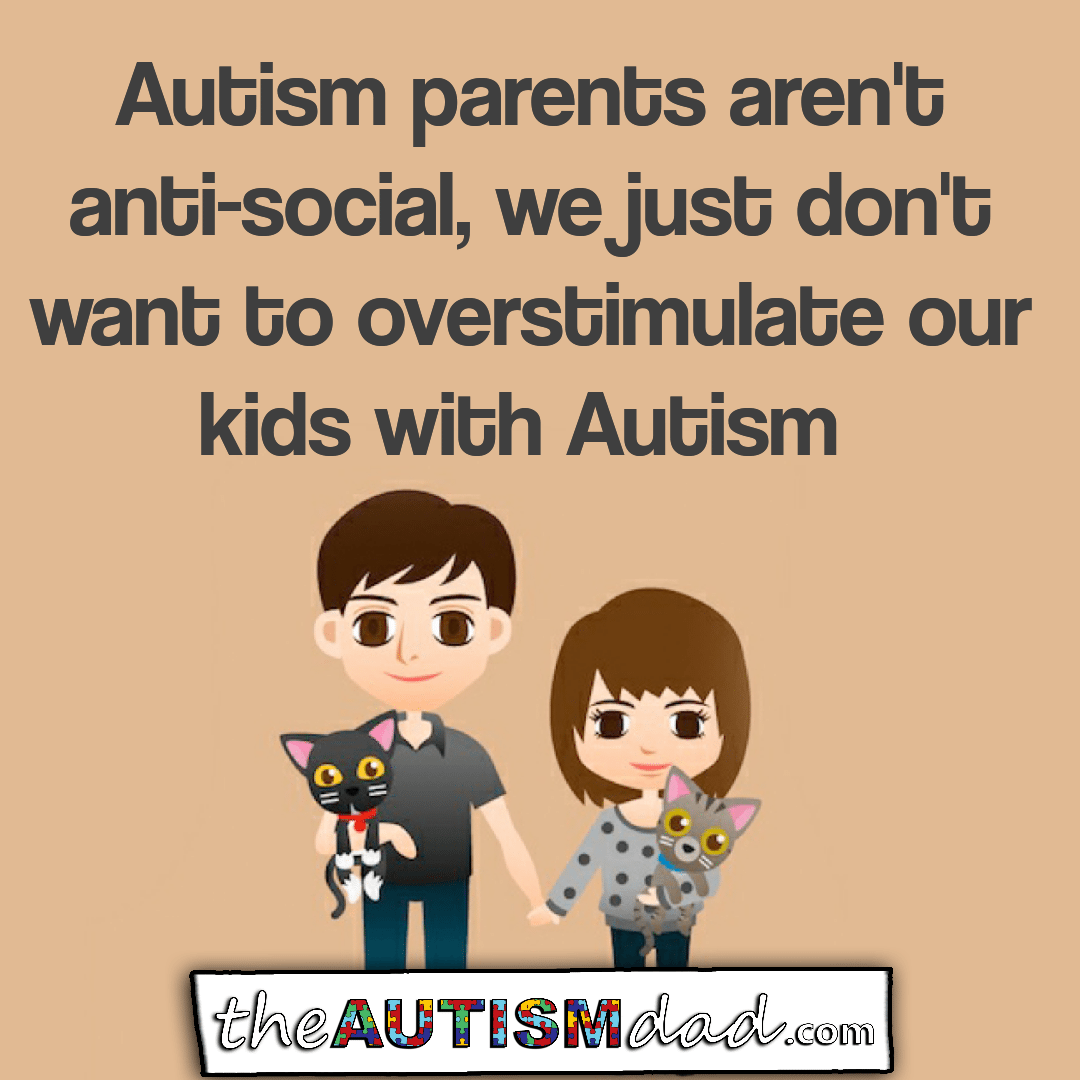 #Autism parents aren't anti-social, we just don't want to overstimulate our kids with Autism