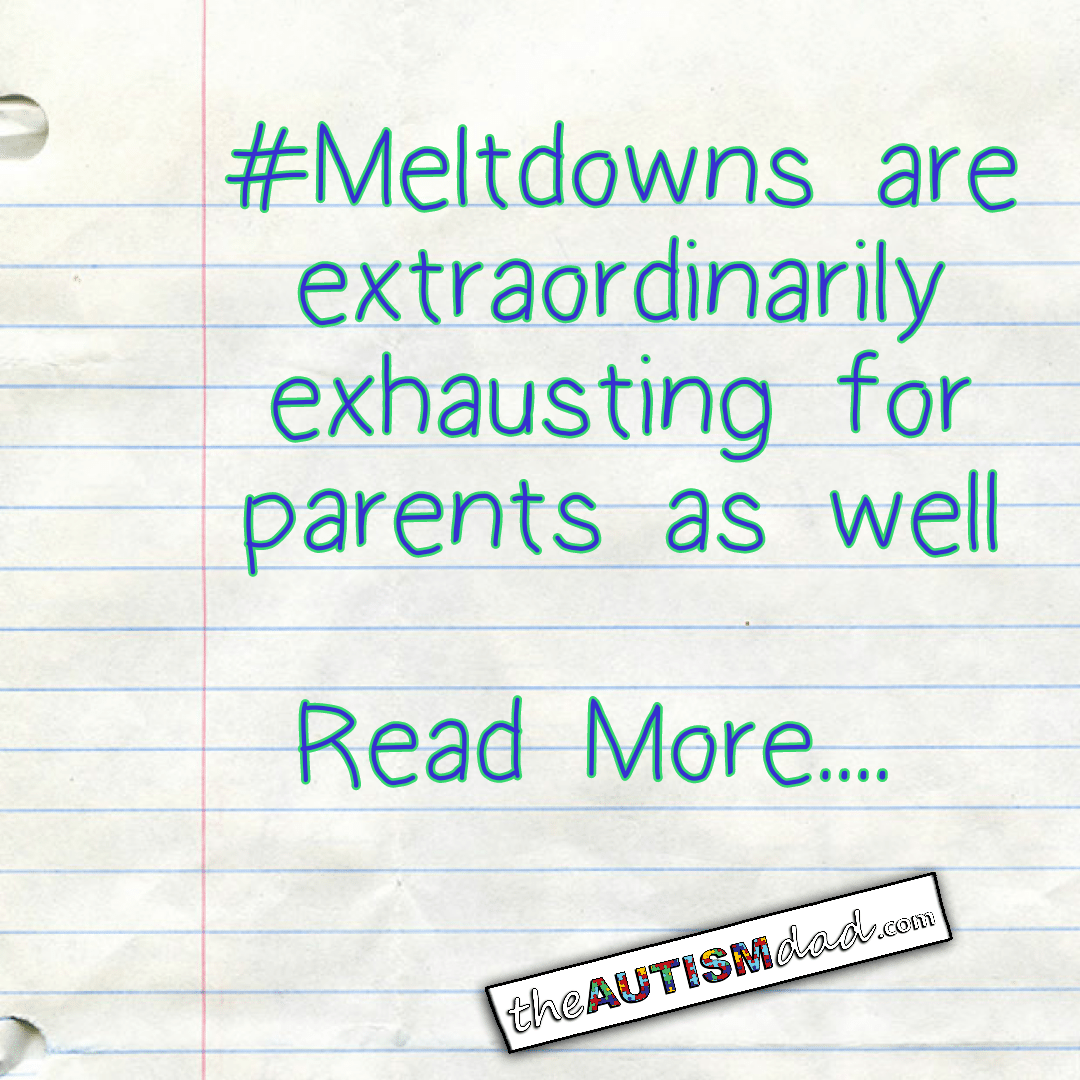#Meltdowns are extraordinarily exhausting for parents as well