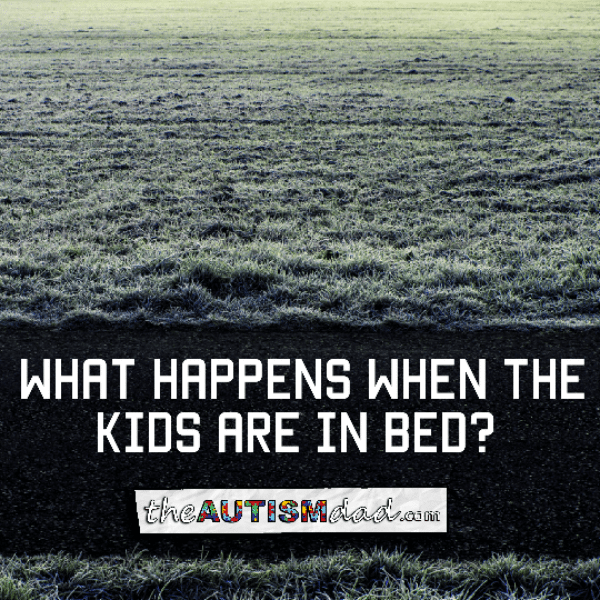 What happens when the kids are in bed?