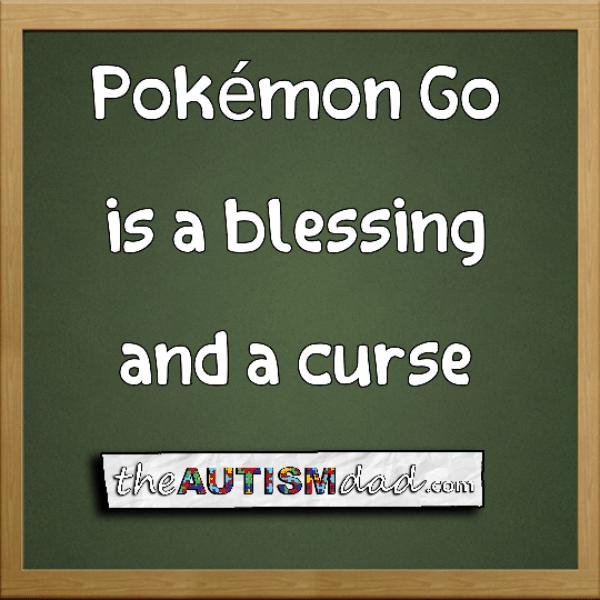 Pokémon Go is a blessing and a curse