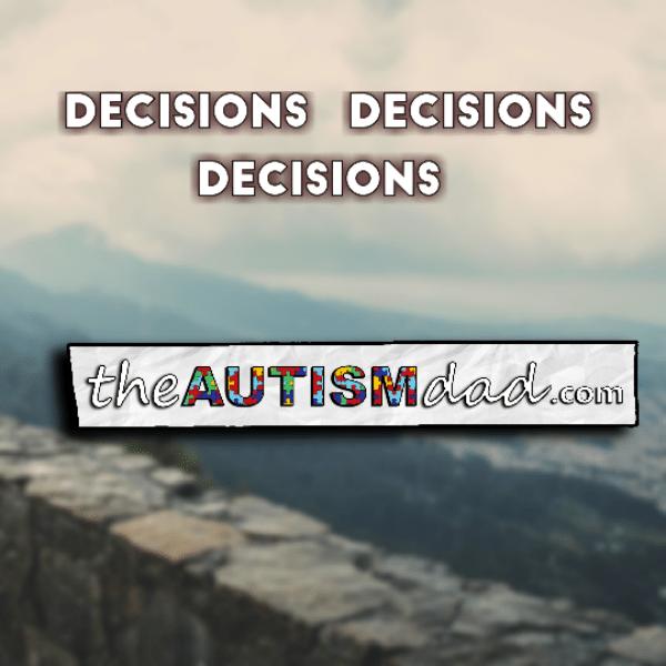 Decisions – Decisions – Decisions