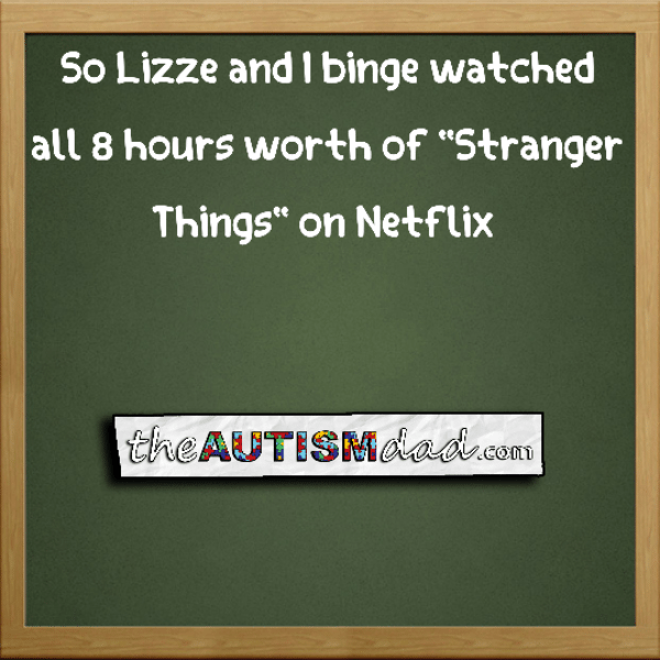 "So Lizze and I binge watched ""Stranger Things"""