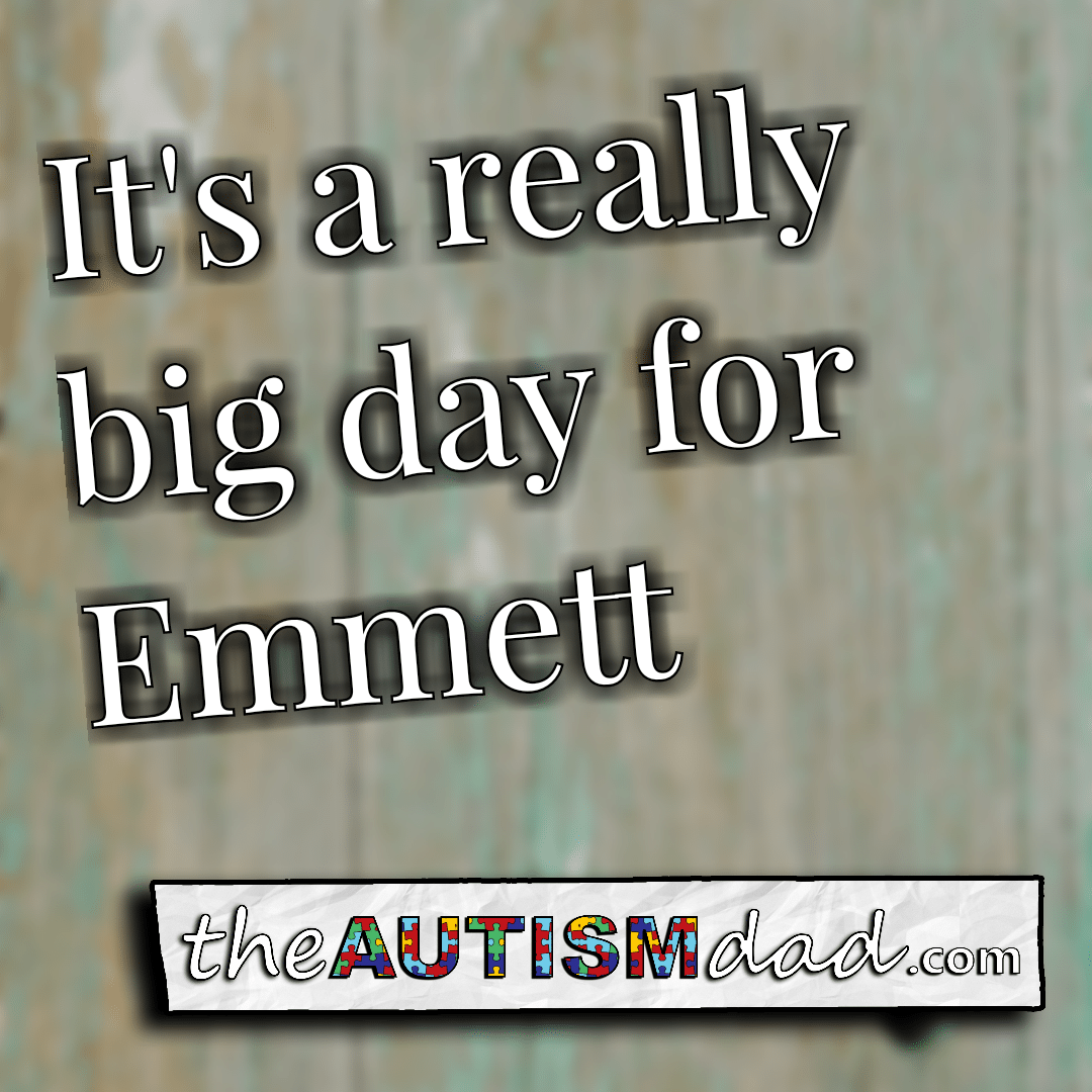 It's a really big day for Emmett