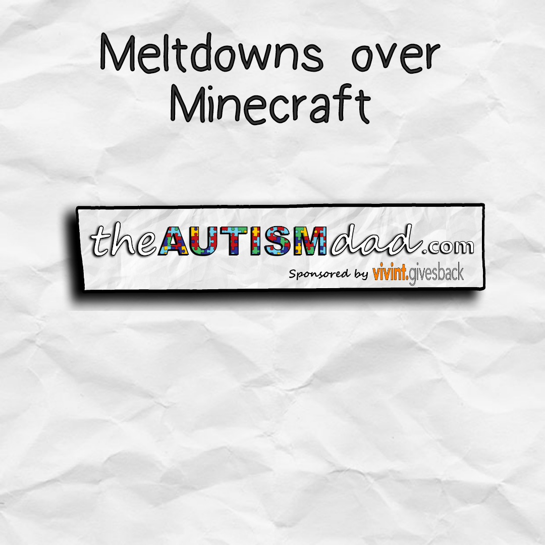 Meltdowns over Minecraft