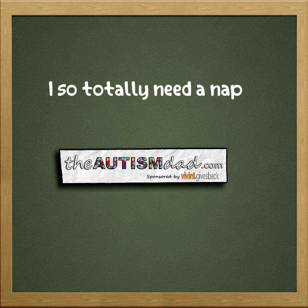 I so totally need a nap