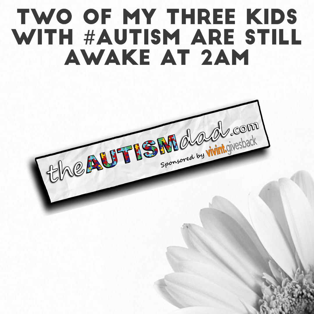 Two of my three kids with #Autism are still awake at 2am