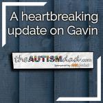 A heartbreaking update on Gavin