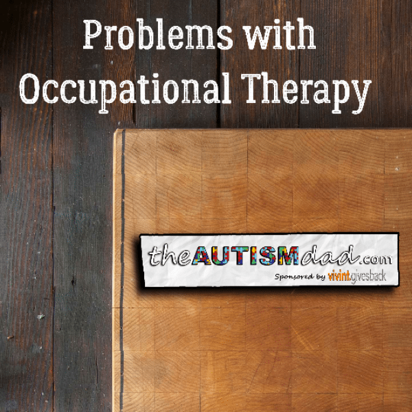 Problems with Occupational Therapy