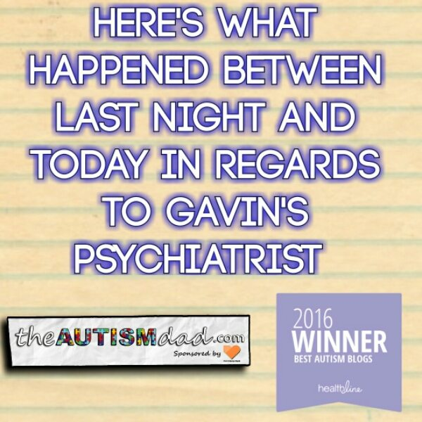 Here's what happened between last night and today in regards to Gavin's psychiatrist