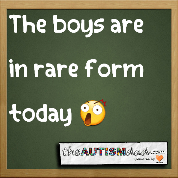The boys are in rare form today