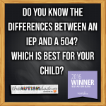 Do you know the differences between an IEP and a 504? Which is best for your child?